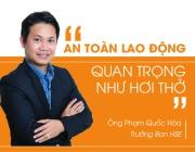 Phỏng vấn Anh Phạm Quốc Hòa, Trưởng ban HSE