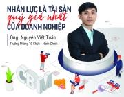 Phỏng vấn Ông Nguyễn Viết Tuấn,                           Trưởng phòng Tổ Chức - Hành Chính