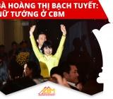 Phỏng vấn Bà Hoàng Thị Bạch Tuyết,     Chủ tịch HĐQT & Tổng Giám đốc