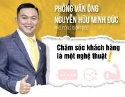 Phỏng vấn Ông Nguyễn Hữu Minh Đức, Phó TGĐ