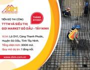 Hình Ảnh Thi Công tại Công Trình GO! Market Gò Dầu - Tây Ninh tháng 07/2021
